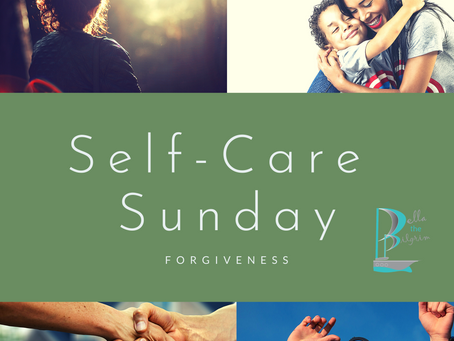 Self-Care Sunday: Forgiveness