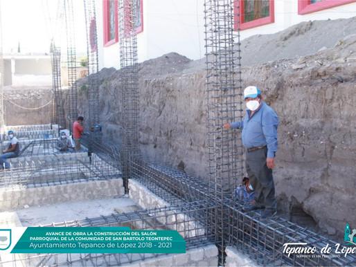 AVANCE DE OBRA EN CONSTRUCCIÓN DEL SALÓN PARROQUIAL EN SAN BARTOLO TEONTEPEC.