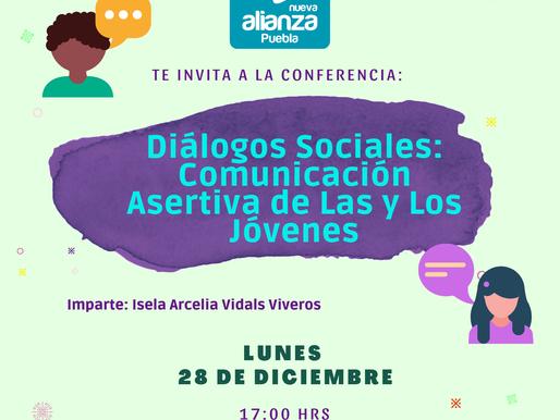 """INVITACION A LA CONFERENCIA """"DIALOGOS SOCIALES: COMUNICACION ASERTIVA DE LAS Y LOS JOVENES"""""""