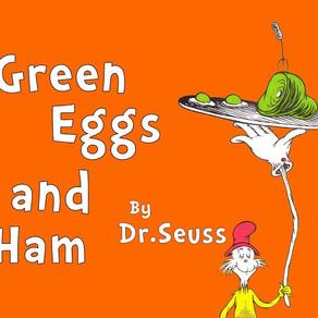 In the beginning there was Green Eggs & Ham