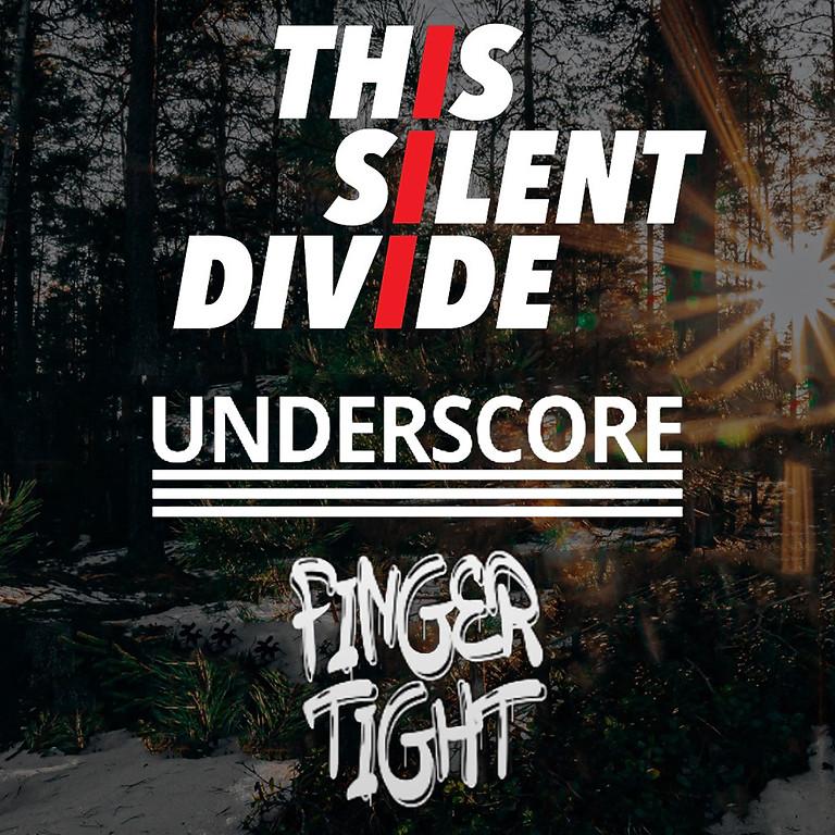 This Silent Divide, Finger Tight, Underscore