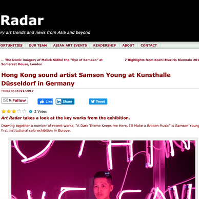 Art Radar Europe/Asia: As part of Samson Young's Exhibition @ Kunsthalle, Düsseldorf.