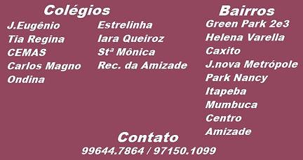 Colégio Santa Mônica, Joaquim Eugênio, Tia Regina, CEMAS, Carlos Magno, Ondina, Estrelinha, Iara Queiroz, Recanto da Amizade.