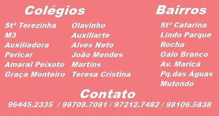 Santa Teresinha, M3 Alcântara, Auxiliadora, Pericar, Amaral Peixoto, Graça Monteiro, Olavinho, Auxiliarte, Alves Neto, João Mendes, Martins, Tersa Cristina.