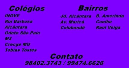 Colégio INOVE, Colégio Rui Barbosa, Colégio Alcântara, Colégio Odete São Paio, Colégo M3, Colégio Creche MG, Colégio Tobias Tostes.