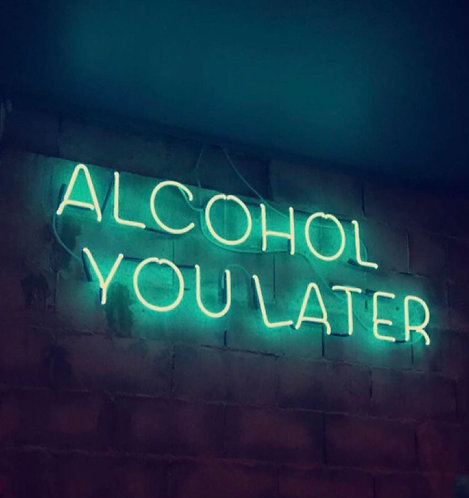 Alcohol You Later Neon Sign