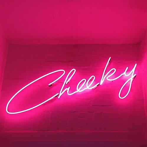 Cheeky Neon Sign