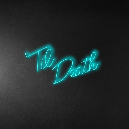 Til Death 70cm Neon Sign