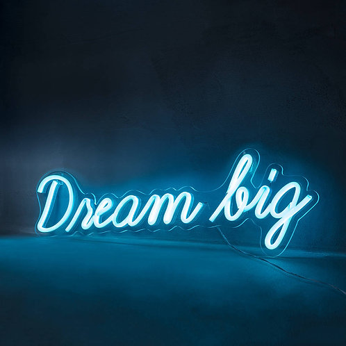 Dream Big Neon Sign