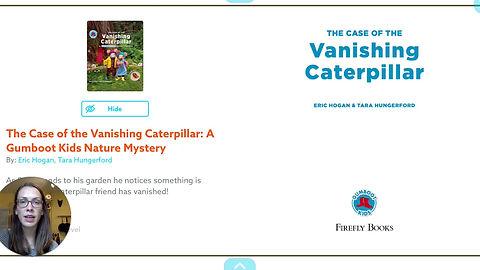 The Case of the Vanishing Caterpiillar