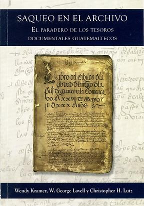 Saqueo en el Archivo: El paradero de los tesoros documentales guatemaltecos