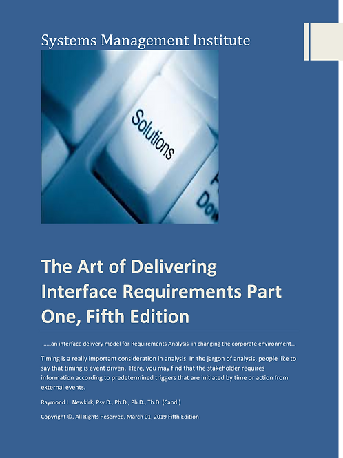 The Art of Delivering Interface Requirements Part One, Fifth Edition