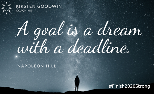 How to #Finish2020Strong by Turning a Dream into a Goal