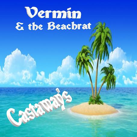 Castaway,castaway's,vermin & the beachrat,new song,new classic rock,feel good music
