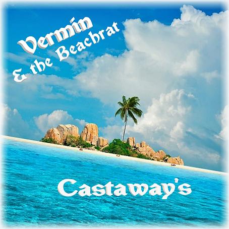 New Song Castaway's , Vermin & the Beachrat, Stranded on an Island