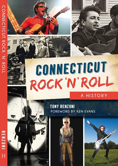 CONNECTICUT ROCK 'N' ROLL    A HISTORY