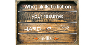 What skills to list on your resume: hard vs soft skills