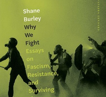 """Interview: """"Anti-Fascism Is Not Simply a Moral Objection — It Is a Practical One"""" with Shane Burley"""