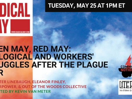 Upcoming Panel: Green May, Red May: Ecological and Workers' Struggles After the Plague Year (5/25)