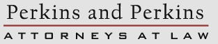 Perkins and Perkins Attorneys at Law