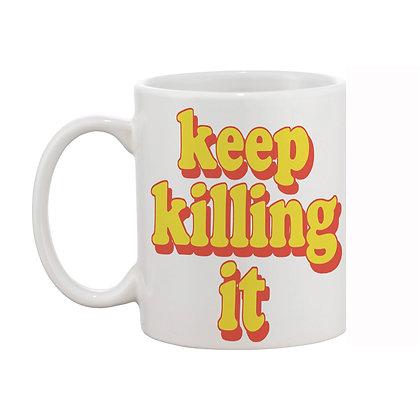 Keep Killing It Printed Ceramic Coffee Mug 325