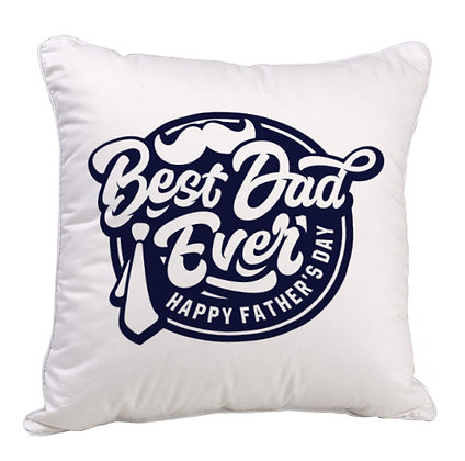 Best DAD Ever  Satin Cushion Pillow with Filler