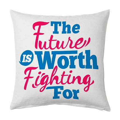 The Future is worth fighting Printed Poly Satin Cushion Pillow Cover with Filler