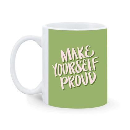 Make Yourself Proud Printed Ceramic Coffee Mug 325 ml