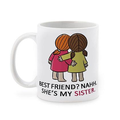 Best Friend is My Sister Printed Ceramic Coffee Mug 325 ml