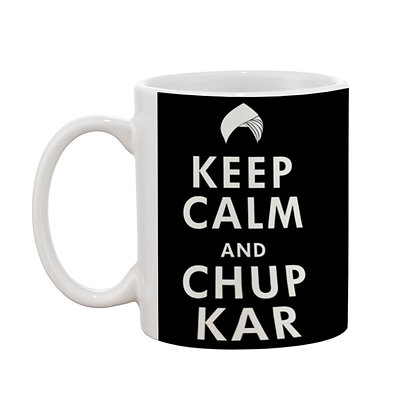 Keep calm & chup kar Printed Ceramic Coffee Mug 325 ml