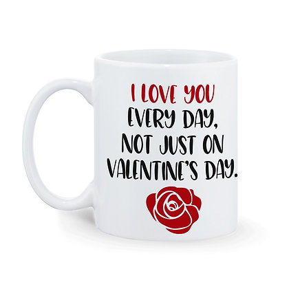I love you everyday Printed Ceramic Coffee Mug 325ml