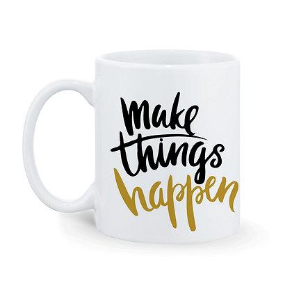 Make Things happen Printed Ceramic Coffee Mug 325 ml