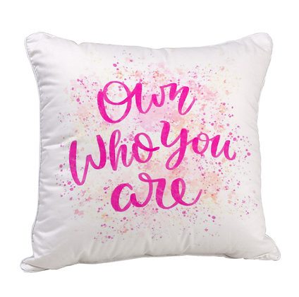 Own Who you are Satin Cushion Pillow with Filler
