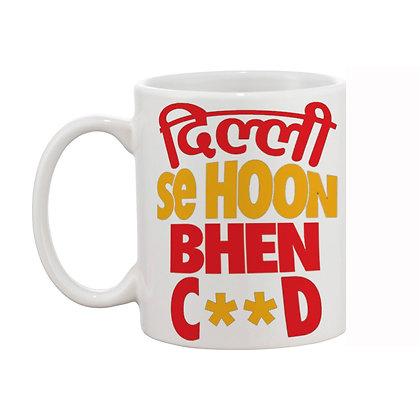 Dilli se hoon Bhencxxd Printed Ceramic Coffee Mug 325