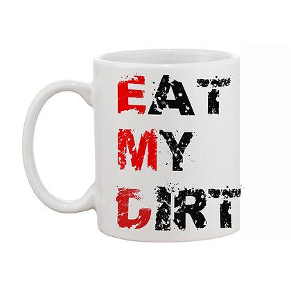 Eat my dirt Printed Ceramic Coffee Mug 325