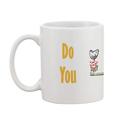 Do You Love Me Printed Ceramic Coffee Mug 325 ml