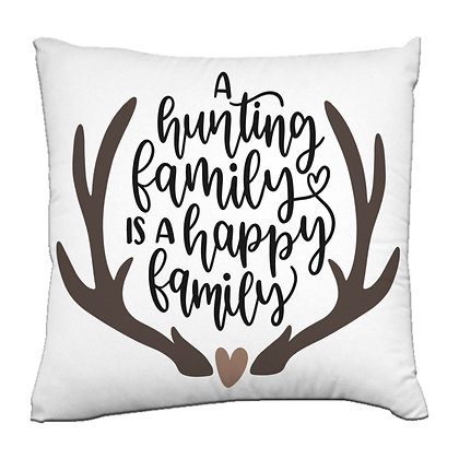 A hunting family is a happy family Printed Poly Satin Cushions Pillow Cover