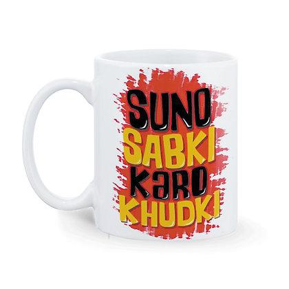 Suno Sabki Karo Khudki Printed Ceramic Coffee Mug 325 ml