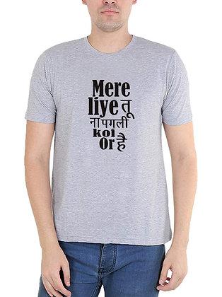 Mere Liye Tu Na Pagli Koi Or HaiPrinted Regular Fit Round Men's T-shirt