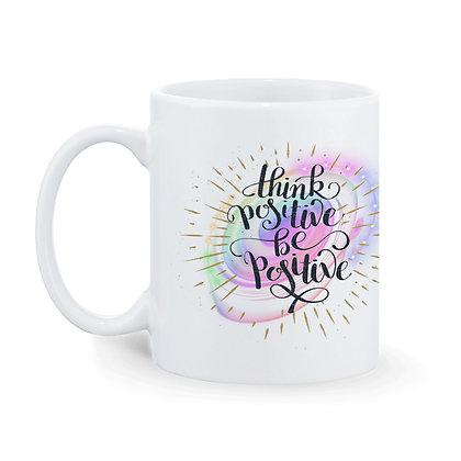Think Positive Be Positive Printed Ceramic Coffee Mug 325 ml