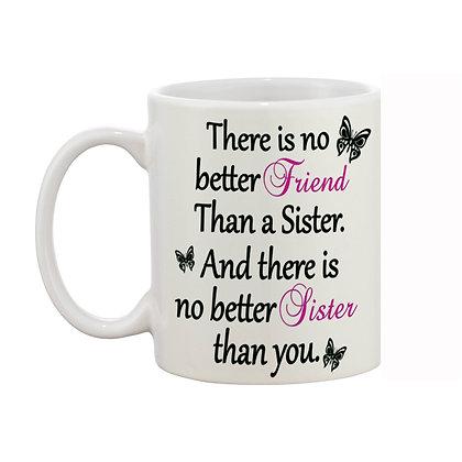 Sister  is best friend Printed Ceramic Coffee Mug 325
