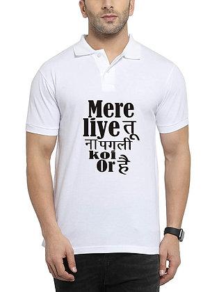Mere Liye Tu Na Pagli Koi Or Hai Printed Regular Fit Polo Men's T-shirt