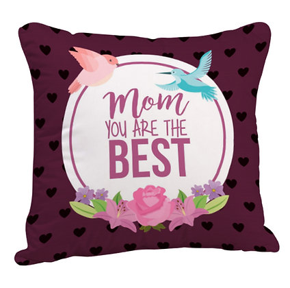 Mom You are the BEST Satin Cushion Pillow with Filler
