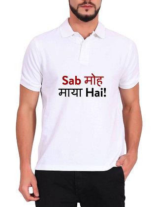 Sab Moh Maya hai Printed Regular Fit Polo Men's T-shirt