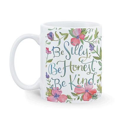 Be Silly Be Honest Be Kind Printed Ceramic Coffee Mug 325 ml