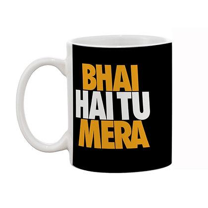 Bhai hai Tu Mera Ceramic Coffee Mug 325 ml