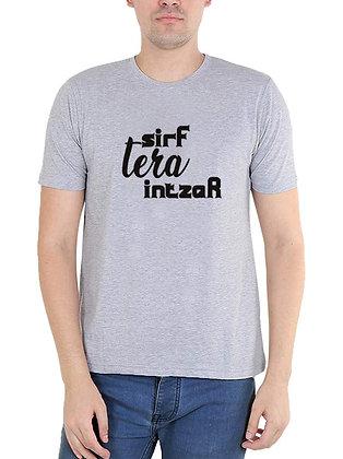 Sirf Tera Intzaar Printed Regular Fit Round Men's T-shirt