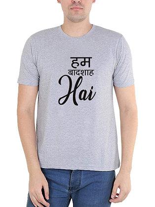 Ham Badshah Hai Printed Regular Fit Round Men's T-shirt
