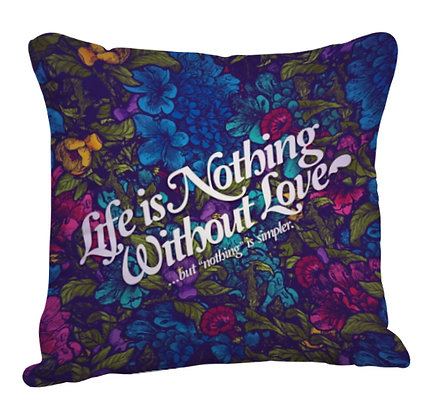 Life is nothing without love Printed Poly Satin Cushion Pillow with Filler