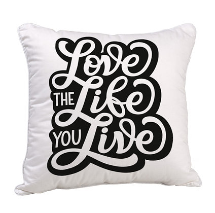 Love The Life You Live Satin Cushion Pillow with Filler